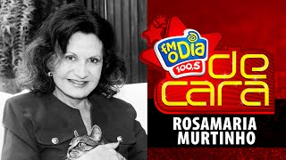 Rosamaria Murtinho De Cara na FM O Dia (Completo)