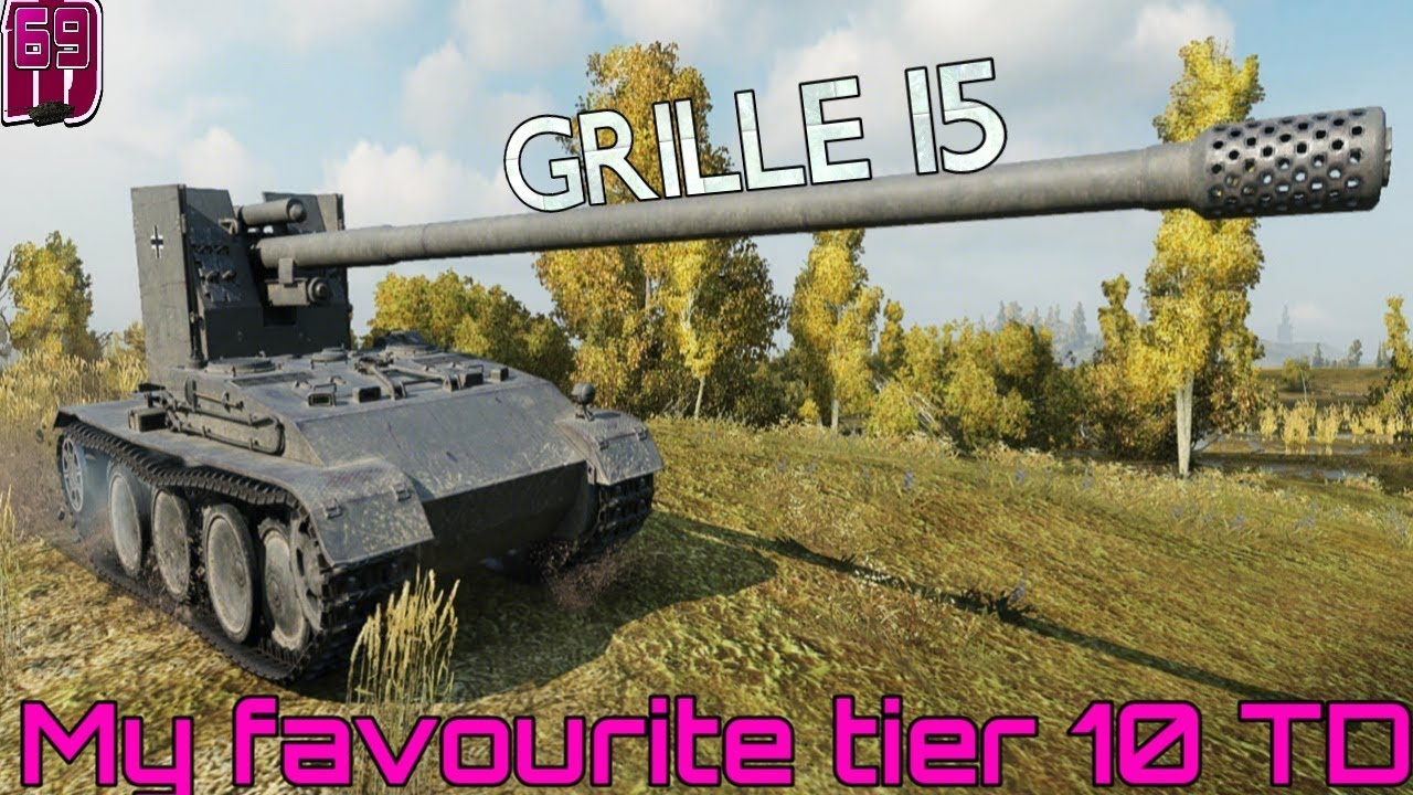 Wotb: My Favourite tier 10 TD   Grille 15