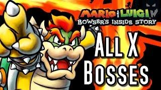 Mario and Luigi ALL X BOSSES (Bowser