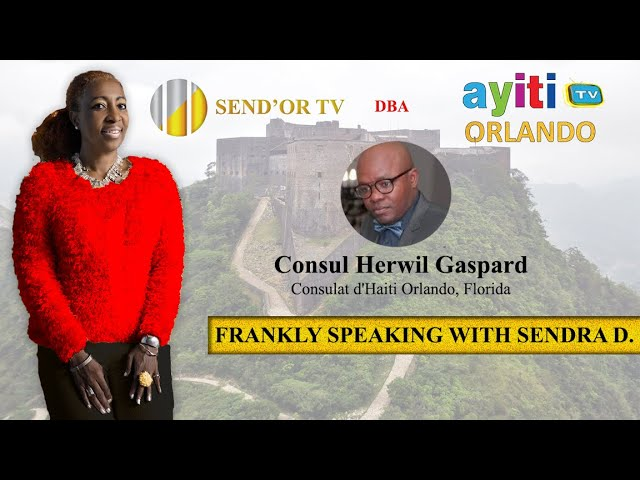 FRANKLY SPEAKING WITH SENDRA D..AVEC ME LE  CONSUL HERWIL GASPARD