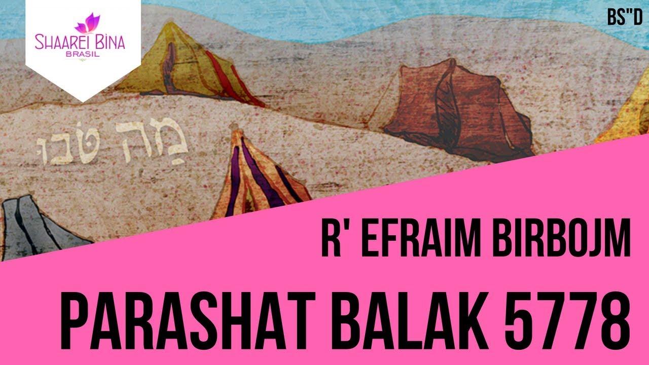 Parashat Balak 5778 - R' Efraim Birbojm