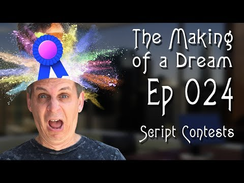The Making of a Dream - Episode 24 - Script Contests