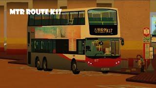 Roblox MTR Route K17 (REUPLOAD)