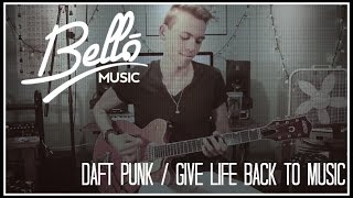 Guitar Cover | Daft Punk - Give Life Back To Music | Bello Music (Official)