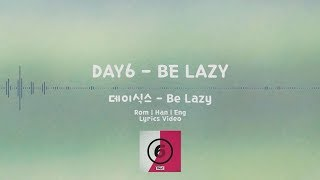 DAY6(데이식스) - Be Lazy | Rom/Han/Eng Lyrics Video Mp3