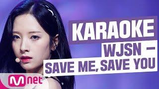 [MSG Karaoke] WJSN - Save Me, Save You
