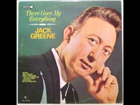 Jack Greene -- There Goes My Everything