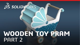 Wooden Toy Pram Part 2 - SOLIDWORKS