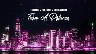 TRUTHR x DarkWunn x Pietann - From A Distance - November 2020