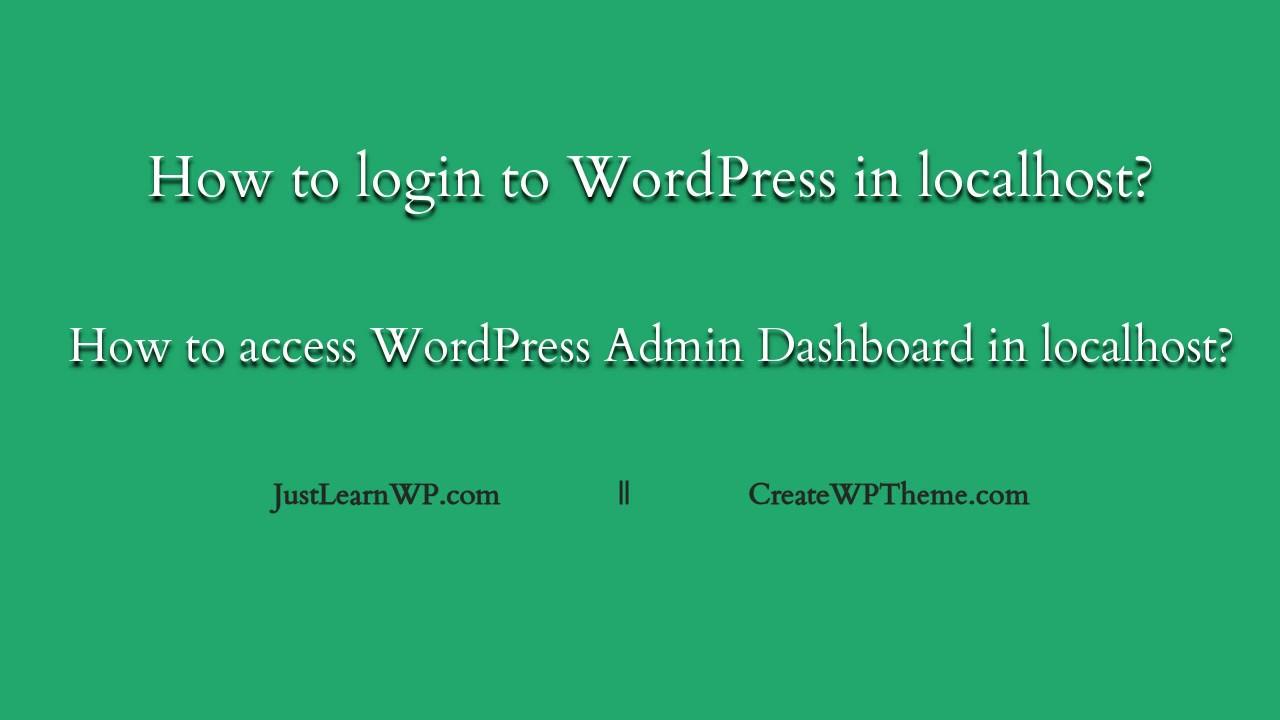How to login WordPress in localhost - Access WordPress Admin Dashboard