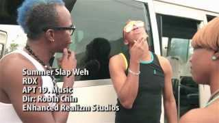 RDX - Summer Slap Weh [Official Music Video HD] July 2012
