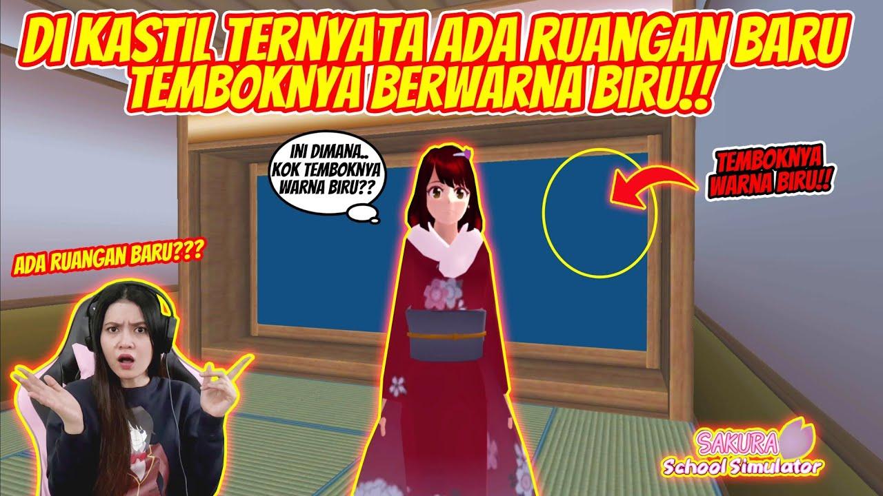 MISTERI RUANGAN BARU DALAM KASTIL!! TEMBOKNYA BERWARNA BIRU!! SAKURA SCHOOL SIMULATOR - PART 130