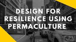 Video Designing for Resilience Using Permaculture download MP3, 3GP, MP4, WEBM, AVI, FLV Juli 2018
