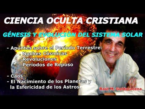 ciencia-oculta-cristiana-18-gÉnesis-y-evoluciÓn-del-sistema-solar---raúl-goldaracena
