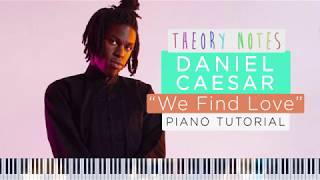 How to Play Daniel Caesar - We Find Love | Theory Notes Piano Tutorial