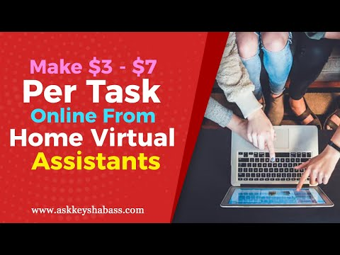 Make $3 - $7 Per Task Online From Home Virtual Assistants
