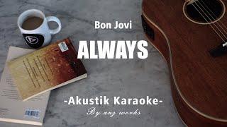 Download lagu Always - Bon Jovi ( Acoustic Karaoke )