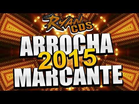 SET ARROCHA (MARCANTE) 2015 - DJ RYAN MIX