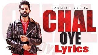 Chal Oye Parmish Verma (Official Lyrics Video) | Desi Crew | Latest Punjabi Songs 2019