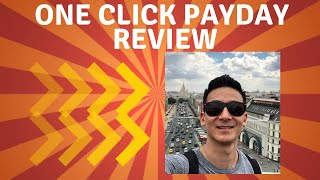 One Click Payday Review - Buy OR Stay The Heck AWAY?!