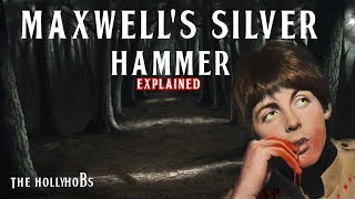 What S The Story Behind Maxwell S Silver Hammer