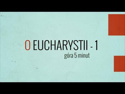 Góra 5 minut - O Eucharystii - cz. 1