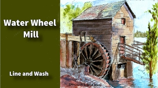 how to draw and paint a water wheel mill in line and wash