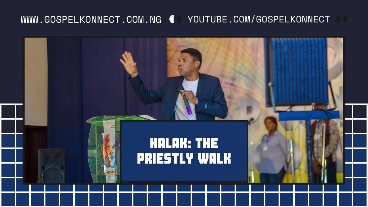 Download HALAK - THE PRIESTLY WALK - PROPHET BABS ADEWUNMI #GOSPELKONNECT