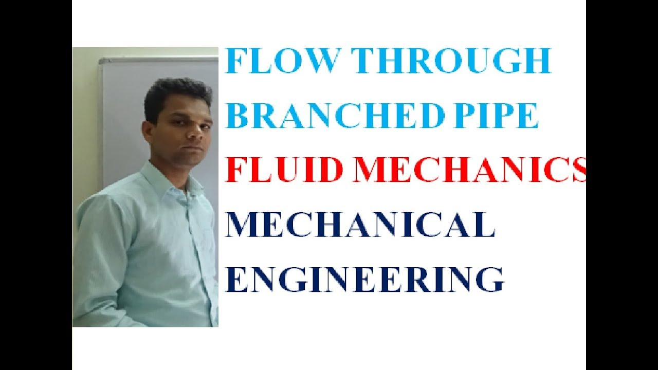 FLOW THROUGH BRANCHED PIPE