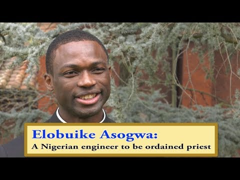 Words from Anthony Elobuike Asogwa, a Nigerian engineer to be ordained priest