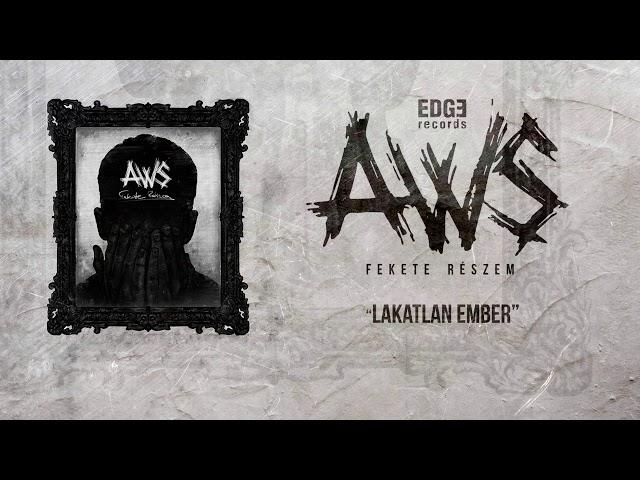 AWS - Lakatlan Ember [Szöveges videó]