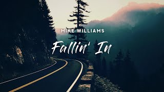 Download lagu Mike Williams - Fallin' In (Lyrics)