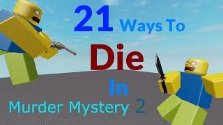 21 Ways To Die In Murder Mystery 2 (A Roblox Animation)