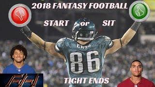 2018 Fantasy Football Lineup Advice  - Week 1 TE's Start/Sit Episode