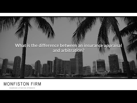 What is the difference between an insurance appraisal and arbitration?