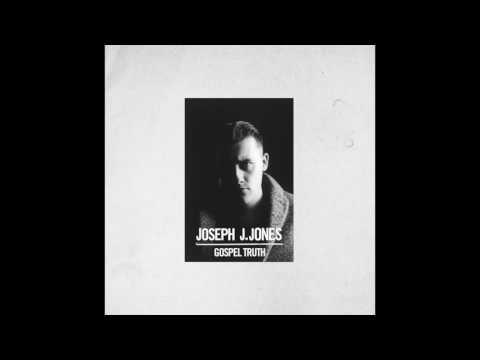 Joseph J. Jones - Gospel Truth