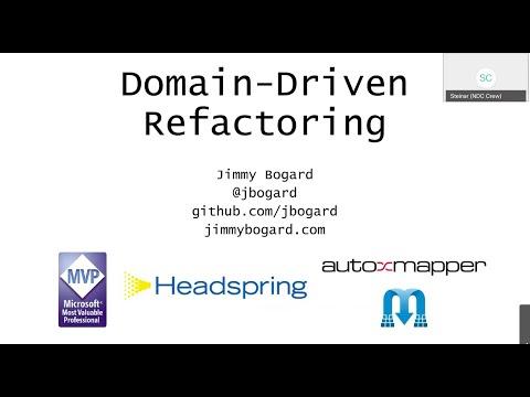 Domain-Driven Refactoring - Jimmy Bogard - NDC Oslo 2020