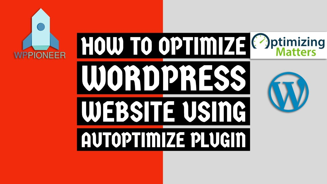 How To Optimize WordPress Website Speed Using Autoptimize Plugin