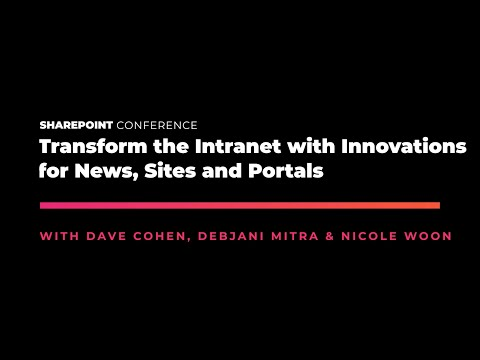 Transform The Intranet With Innovations For News, Sites And Portals - SPC19