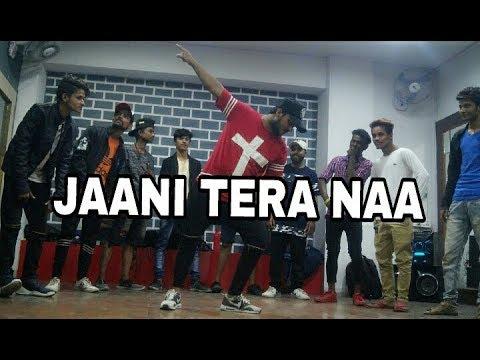 Jaani Tera Naa   Sunanda Sharma   Sukhe   jaani   Hip Hop Dance choreography