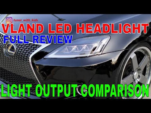VLAND Headlight Review & DIY Install Lexus 2006-2013 IS250 IS350 IS-F Triple Beam LED