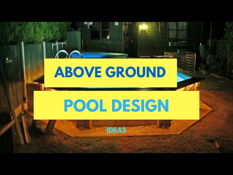 above ground pool design ideas youtube. Black Bedroom Furniture Sets. Home Design Ideas