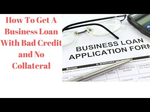 How To Get A Business Loan With Bad Credit and No Collateral