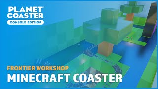 Minecraft Themed Coaster (POV), Family Ride - Frontier Workshop - Planet Coaster: Console Edition