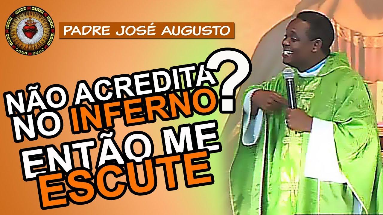 NÃO ACREDITA no INFERNO? ENTÃO ME ESCUTE | Padre José Augusto
