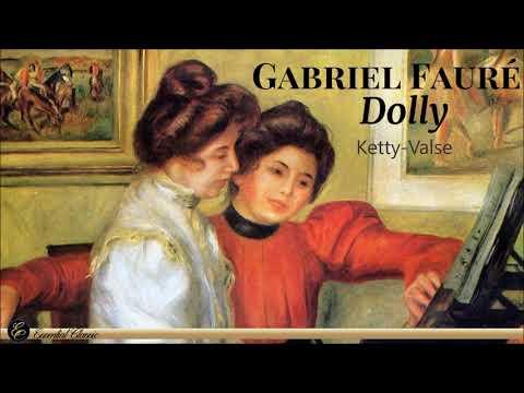 Gabriel Fauré - Dolly