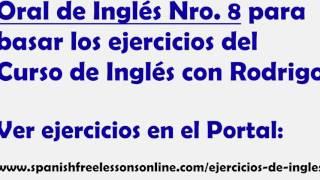 Ejercicios ingles Oral Nro 8 (Subtitulado) del Curso Ingles con Rodrigo