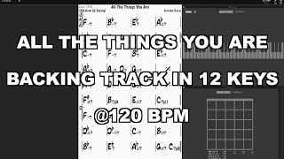 All The Things You Are / Backing Track in 12 Keys @120 bpm