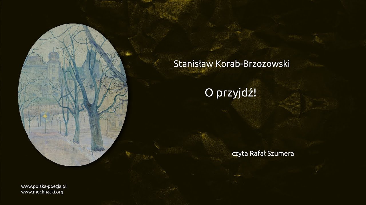 Stanisław Korab Brzozowski O Przyjdź