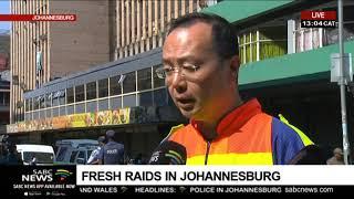 UPDATE: Fresh raids in Johannesburg CBD